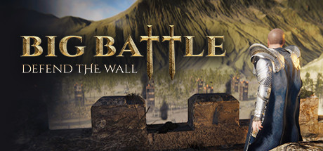 Big Battle: Defend the Wall PC Game Free Download