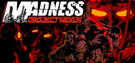 MADNESS Project Nexus Download Game Free for PC Full Version